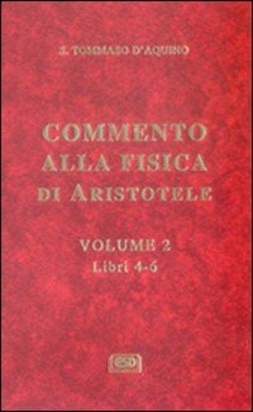 Commento alla Fisica di Aristotele. 2.Libri 4-6