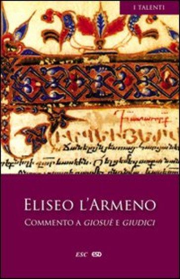 Commento a Giosuè e Giudici - Eliseo l'Armeno |