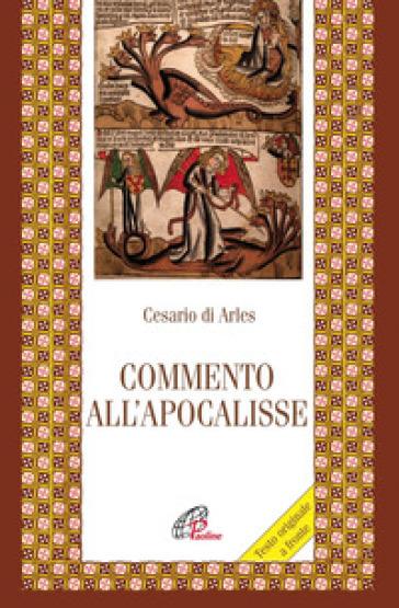 Commento all'Apocalisse - Cesario d'Arles (san) | Jonathanterrington.com