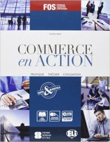 Commerce en action. Per gli Ist. tecnici e professionali. Con espansione online - Domitille Hatuel |