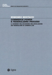 Commerce power e federalizing process. Il governo dell
