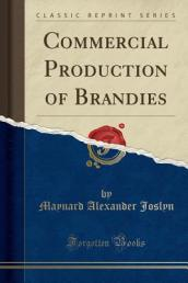 Commercial Production of Brandies (Classic Reprint)