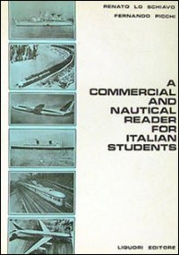 Commercial and nautical reader for Italian students (A) - Renato Lo Schiavo | Kritjur.org