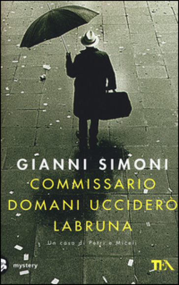 Commissario domani ucciderò Labruna - Gianni Simoni |