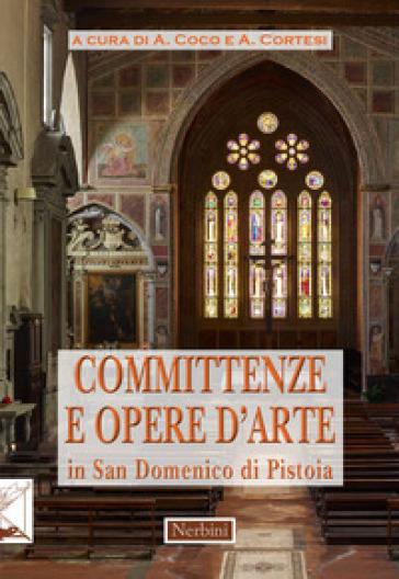 Committenze e opere d'arte in San Domenico di Pistoia - A. Coco  