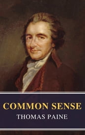 Common Sense (Annotated): The Origin and Design of Government