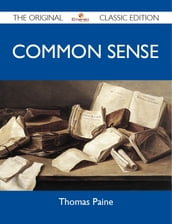 Common Sense - The Original Classic Edition