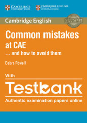 Common mistakes at CAE... and how to avoid them. Per le Scuole superiori. Con e-book. Con espansione online