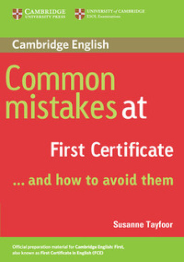 Common mistakes at first certificate and how to avoid them. Per le Scuole superiori