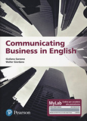 Communicating business in english. Ediz. MyLab. Con Contenuto digitale per accesso on line