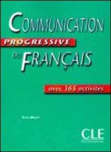 Communication progressive du Français. Per le Scuole superiori