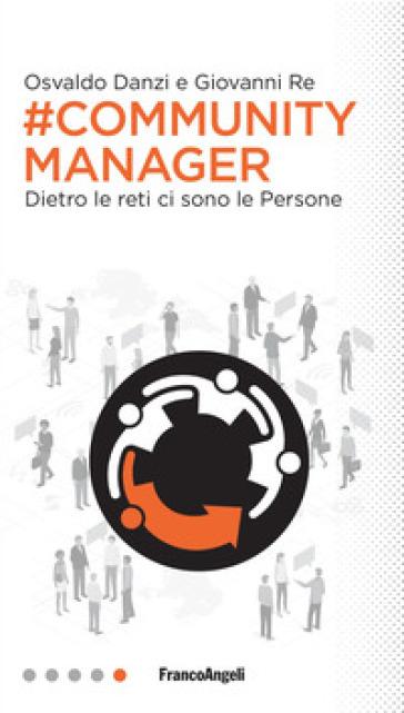 #Community manager. Dietro le reti ci sono le persone - Osvaldo Danzi pdf epub