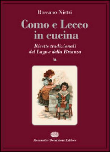 http://www.mondadoristore.it/img/Como-Lecco-cucina-Ricette-Rossano-Nistri/ea978888786787/BL/BL/63/NZO/?tit=Como+e+Lecco+in+cucina.+Ricette+tradizionali+del+lago+e+della+Brianza&aut=Rossano+Nistri