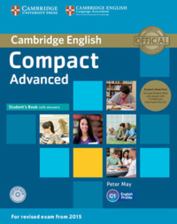 Compact. Advanced. Student's book with key. Con espansione online. Per le Scuole superiori. Con CD Audio e CD-ROM