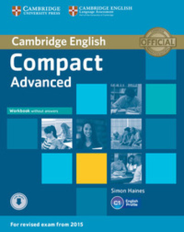 Compact. Advanced. Workbook without key. Per leScuole superiori. Con espansione online