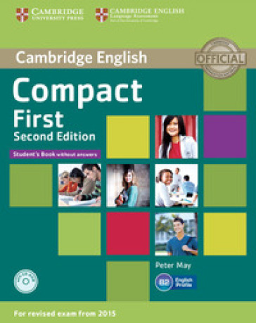 Compact first. Student's book. Without answers.Per le Scuole superiori. Con CD-ROM. Con espansione online