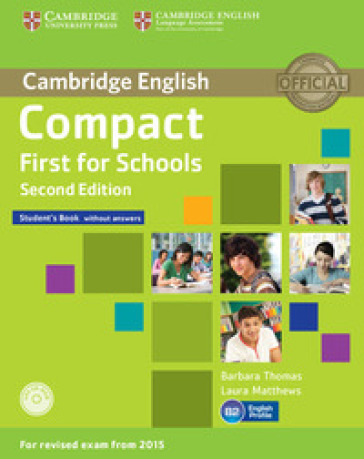 Compact first for schools. Student's book. Without answers. Per le Scuole superiori. Con CD-ROM. Con espansione online