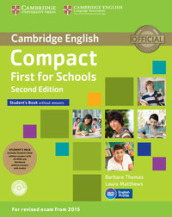 Compact first for schools. Student s book-Workbook. Without answers. Con CD Audio. Con CD-ROM. Con e-book. Con espansione online