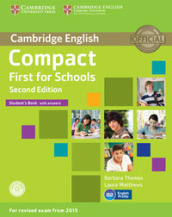 Compact first for schools. Student's book. With answer. Con espansione online. Per le Scuole superiori. Con CD-ROM