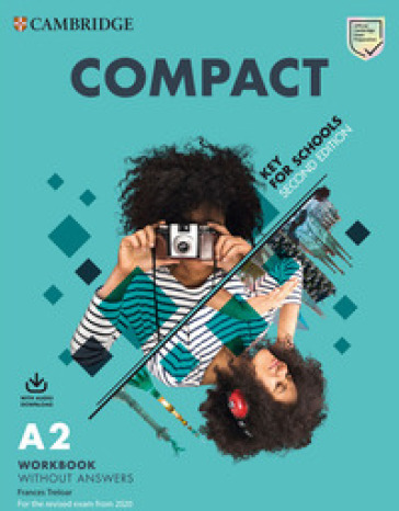 Compact key for schools. For the revised exam from 2020. A2. Workbook without answers. Per le Scuole superiori. Con File audio per il download - Emma Heyderman |