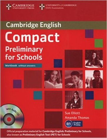 Compact preliminary for schools. Workbook. Without answers. Per le Scuole superiori. Con CD Audio. Con espansione online