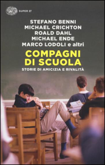 Compagni di scuola. Storie di amicizia e di rivalità - F. Massimi | Kritjur.org