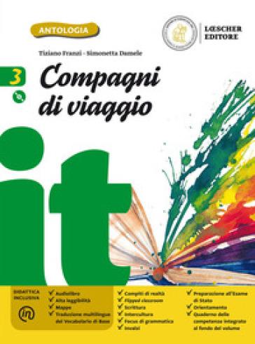 Compagni di viaggio. Per la Scuola media. Con e-book. Con espansione online. Con CD-ROM. 3. - Tiziano Franzi |