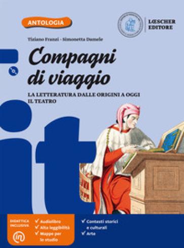 Compagni di viaggio. La letteratura nel tempo. Per la Scuola media. Con e-book. Con espansione online. Con CD-ROM - Tiziano Franzi |