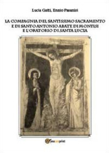 La Compagnia del Santissimo Sacramento e di Santo Antonio abate - Lucia Gatti |