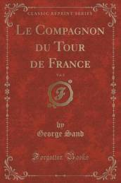 Le Compagnon Du Tour de France, Vol. 2 (Classic Reprint)