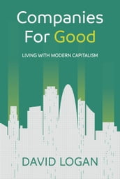Companies For Good: Living with modern capitalism