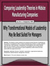Comparing Leadership Theories in Midsize Manufacturing Companies: Why Transformational Models of Leadership May Be Best Suited For Managers
