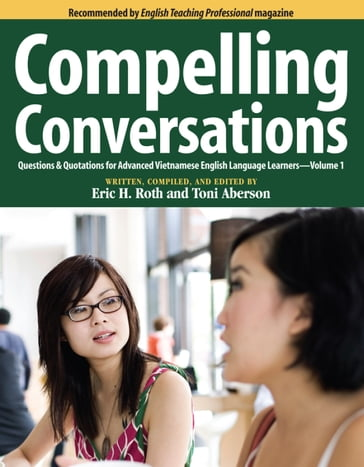 Compelling Conversations: Questions & Quotations for Advanced Vietnamese English Language Learners