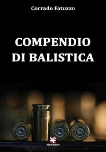 Compendio di balistica - Corrado Fatuzzo pdf epub