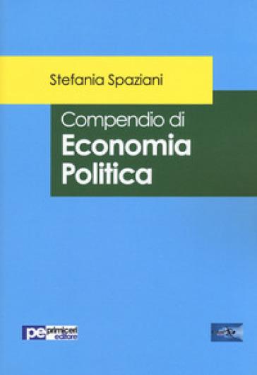 Compendio di economia politica - Stefania Spaziani |