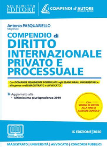 Compendio di diritto internazionale privato e processuale. Con aggiornamento online - Antonio Pasquariello | Thecosgala.com