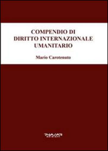 Compendio di diritto internazionale umanitario - Mario Carotenuto | Thecosgala.com