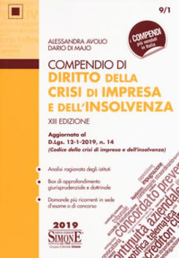 Compendio di diritto della crisi di impresa e dell'insolvenza. Aggiornato al D.Lgs. 14-1-2019, n. 14 (Codice della crisi di impresa e dell'insolvenza) - Alessandra Avolio |