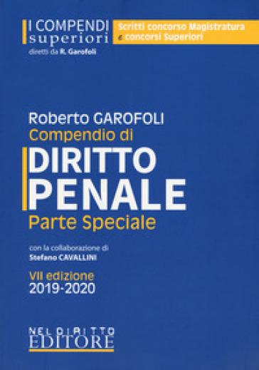 Compendio di diritto penale. Parte speciale - Roberto Garofoli | Thecosgala.com