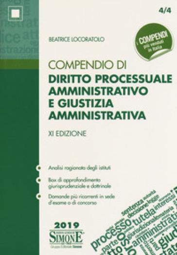 Compendio di diritto processuale amministrativo e giustizia amministrativa - Beatrice Locoratolo | Thecosgala.com