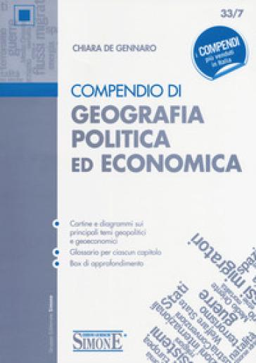 Compendio di geografia politica ed economica - Chiara De Gennaro  