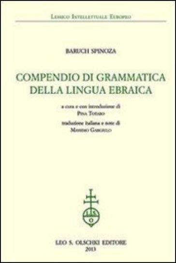 Compendio di grammatica della lingua ebraica - Baruch Spinoza |