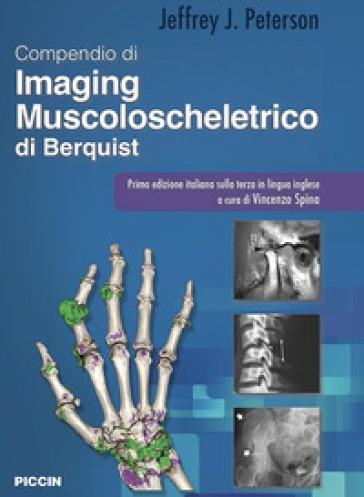 Compendio di imaging muscoloscheletrico di Berquist - Jeffrey J. Peterson |
