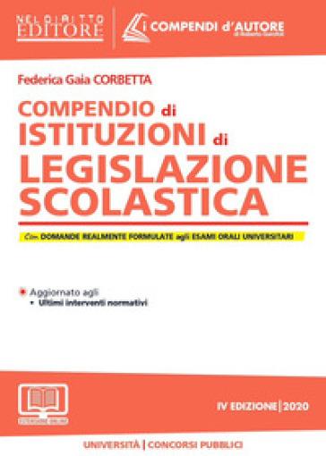 Compendio di istituzioni di legislazione scolastica - Federica Gaia Corbetta | Thecosgala.com