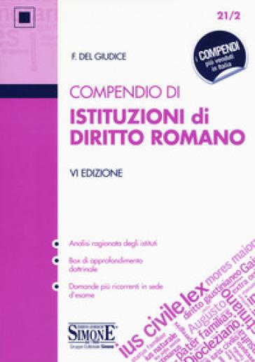 Compendio di istituzioni di diritto romano. Con Contenuto digitale per download e accesso on line - Federico Del Giudice | Thecosgala.com