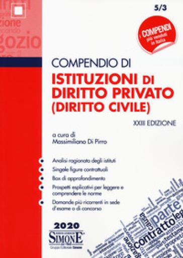 Compendio di istituzioni di diritto privato (diritto civile) - M. Di Pirro | Thecosgala.com