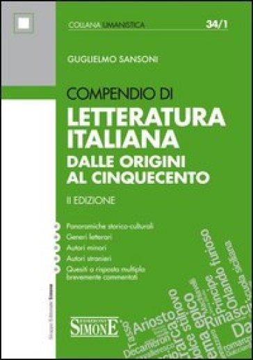 Compendio di letteratura italiana. Dalle origini al Cinquecento - Guglielmo Sansoni   Thecosgala.com