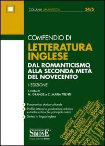 Compendio di letteratura inglese. Dal Romanticismo alla seconda metà del Novecento - Mariafrancesca Grande | Thecosgala.com