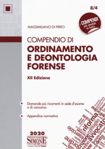 Compendio di ordinamento e deontologia forense - Massimiliano Di Pirro | Thecosgala.com