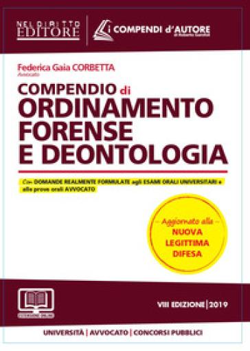 Compendio di ordinamento forense e deontologia - Federica Gaia Corbetta |